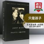 只是孩子 英文原版书 Just Kids Patti Smith 派蒂史密斯自传记英文版 摇滚桂冠诗人+鲍勃迪伦挚友+
