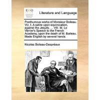 【预订】Posthumous Works of Monsieur Boileau. Viz. I. a Satire U