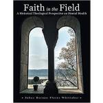 【预订】Faith in the Field: A Historical Theological Perspectiv