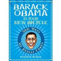 英文原版 Barack Obama Is Your New Bicycle: 366 Ways He Really C