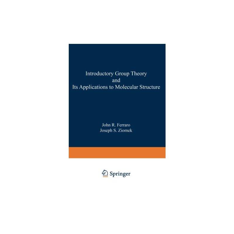 【预订】Introductory Group Theory and Its Application to Molecular ... 9781468487978 美国库房发货,通常付款后3-5周到货!