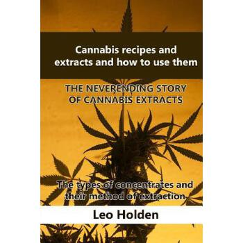 【预订】Cannabis Recipes and Extracts and How to Use Them: The Neverending Story of Cannabis Extract. the Types of Concentrates and Their Method of Extraction 预订商品,需要1-3个月发货,非质量问题不接受退换货。
