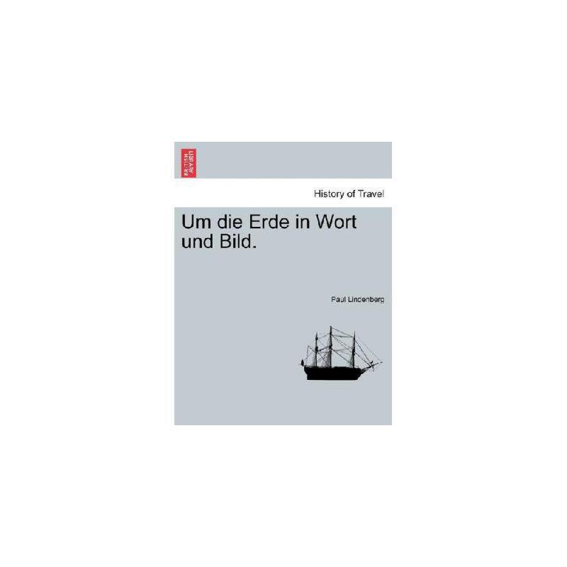 【预订】Um Die Erde in Wort Und Bild. 美国库房发货,通常付款后3-5周到货!