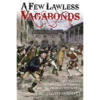 【预订】A Few Lawless Vagabonds: Ethan Allen, the Republic of V