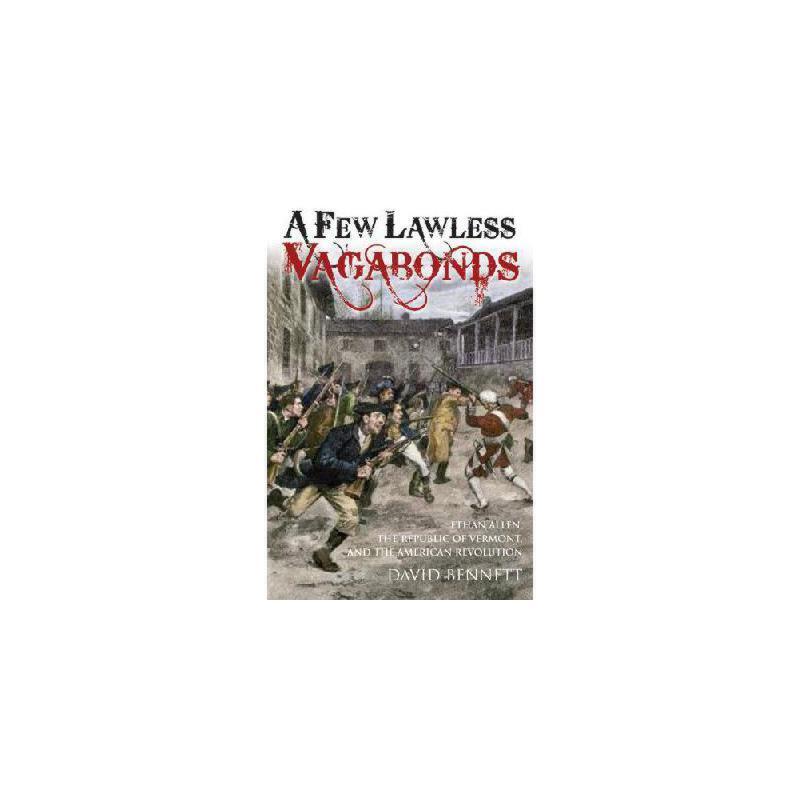 【预订】A Few Lawless Vagabonds: Ethan Allen, the Republic of Vermont, and the American Revolution 美国库房发货,通常付款后3-5周到货!