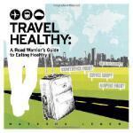 【预订】Travel Healthy: A Road Warrior's Guide to Eating Health
