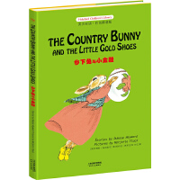 乡下兔与小金鞋: THE COUNTRY BUNNY AND THE LITTLE GOLD SHOES(英汉双语彩色