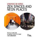【预订】Zen Spaces & Neon Places: Reflections on Japanese Archi