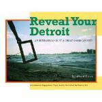 【预订】Reveal Your Detroit: An Intimate Look at a Great Americ