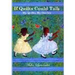 【预订】If Quilts Could Talk: My Quilts, My Stories Volume 1