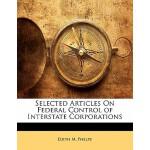 【预订】Selected Articles on Federal Control of Interstate Corp