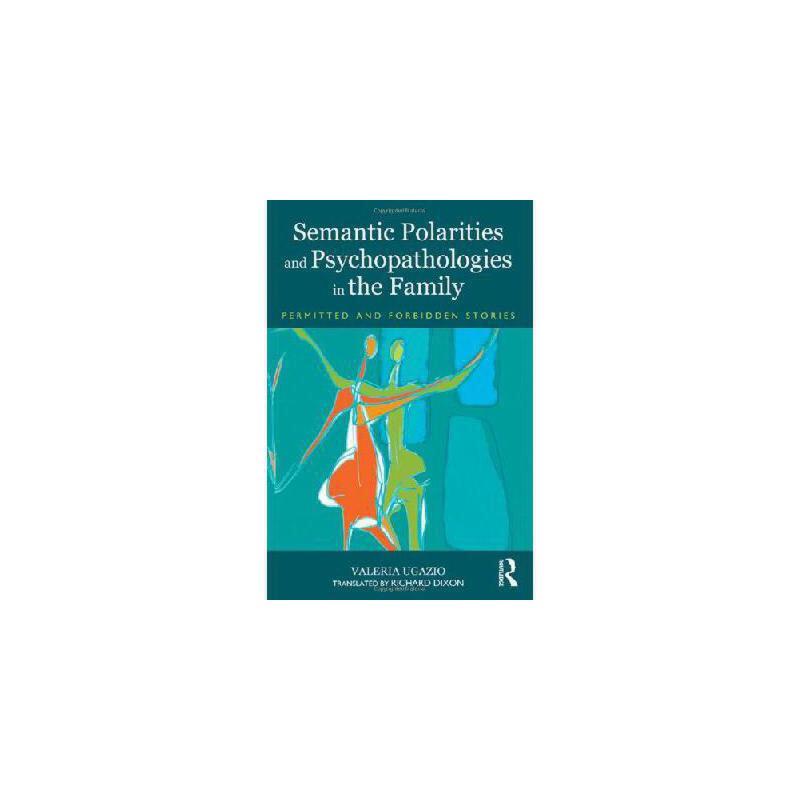 【预订】Semantic Polarities and Psychopathologies in the Family: Permitted and Forbidden Stories 美国库房发货,通常付款后3-5周到货!