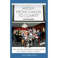 【预订】Media: From Chaos to Clarity: Five Global Truths That M