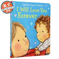 英文原版童书 I Will Love You Forever,妈妈永远爱宝宝【爱的启蒙绘本 纸板书 软精装 母爱启蒙教