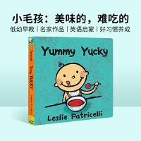 进口原版Yummy Yucky 美味的,难吃的 培养宝宝行为习惯 纸板书【2~5岁】