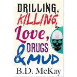 【预订】Drilling, Killing, Love, Drugs and Mud