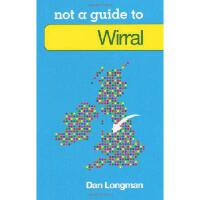 【预订】Not a Guide to Wirral