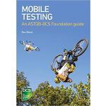 【预订】Mobile Testing: An Astqb-BCS Foundation Guide 978178017
