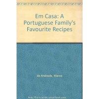 EM CASA-a Portuguese family`s favourite recipes