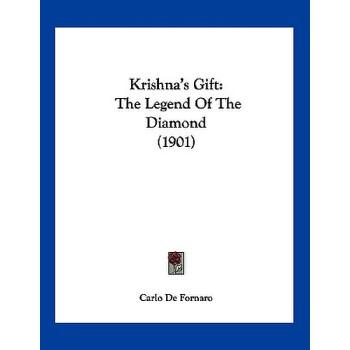 【预订】Krishna's Gift: The Legend of the Diamond (1901) 预订商品,需要1-3个月发货,非质量问题不接受退换货。