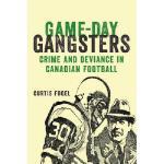 【预订】Game-Day Gangsters: Crime and Deviance in Canadian Foot