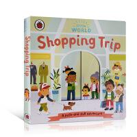 【全店300减100】英文原版 Little World: Shopping Trip 小小世界 幼儿英语启蒙阅读书籍