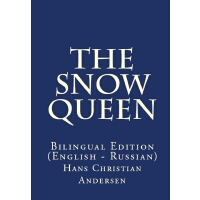 The Snow Queen: Bilingual Edition (English �C Russian)