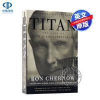 英文原版 石油大王 洛克菲勒传 Titan: The Life of John D. Rockefeller, Sr.