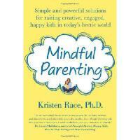 【预订】Mindful Parenting: Simple and Powerful Solutions for Ra
