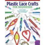 【预订】Plastic Lace Crafts for Beginners: Groovy Gimp, Super S