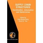 【预订】Supply Chain Structures: Coordination, Information and