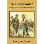 【预订】In a New World, Among the Goldfields of Australia