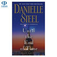 英文原版 Until the End of Time: A Novel 直到时间的尽头 丹妮尔・斯蒂尔 Danielle