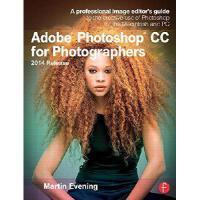 【预订】Adobe Photoshop CC for Photographers, 2014 Release: A P