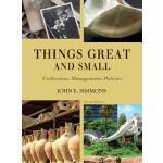 【预订】Things Great and Small: Collections Management Policies