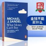 金钱不能买什么 英文原版 What Money Can't Buy 金钱与公正的正面交锋 公正作者迈克尔桑德尔 公开课