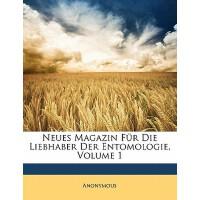 【预订】Neues Magazin Fur Die Liebhaber Der Entomologie, Erster