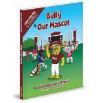 【预订】Bully Is Our Mascot