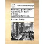【预订】Hebraic] Grammatices Rudimenta. in Usum Schol] Wesmonas