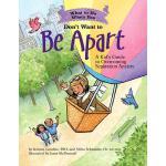 【预订】What to Do When You Don't Want to Be Apart: A Kid's Gui