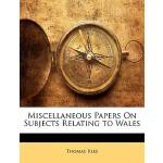 【预订】Miscellaneous Papers on Subjects Relating to Wales