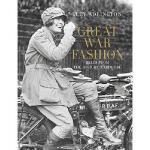 【预订】Great War Fashion: Tales from the History Wardrobe
