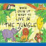 【预订】When I Grow Up I Want to Live in the Jungle