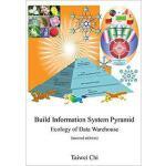 【预订】Build Information System Pyramid: Ecology of Data Wareh