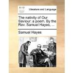 【预订】The Nativity of Our Saviour: A Poem. by the REV. Samuel