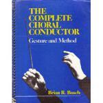 【预订】The Complete Choral Conductor: Gesture and Method