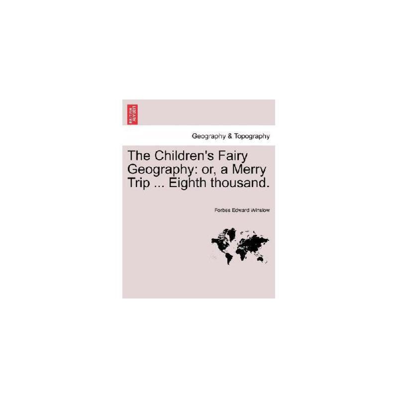 【预订】The Children's Fairy Geography: Or, a Merry Trip ... Eighth Thousand. 美国库房发货,通常付款后3-5周到货!