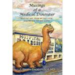 【预订】Musings of a Medical Dinosaur: Who We Are, How We Got H