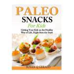 【预订】Paleo Snacks for Kids: Getting Your Kids on the Healthy
