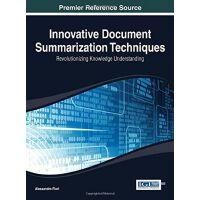【预订】Innovative Document Summarization Techniques: Revolutio